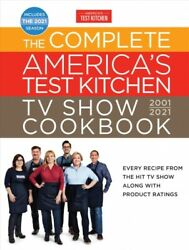 Complete Americaand039s Test Kitchen Tv Show Cookbook 2001-2021 Hardcover By Amer...