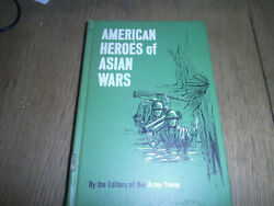 American Heroes Of Asian Wars First Edition 1968 Army Times Photos Maps Index