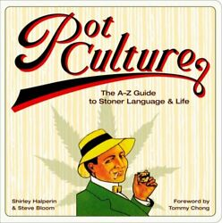 Pot Culture The A-z Guide To Stoner Language And L... By Bloom Steve Paperback