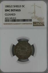 1883/2 .05 Ngc Unc Details Shield Cleaned Shield Nickel First Nickels