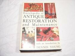 Encyclopedia Of Antique Restoration And Maintenance By Dennis Young Book The