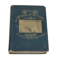 The Marvel Of Nations Its Past Present And Future 1887 By Uriah Smith, Antique
