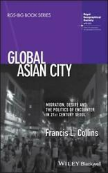 Global Asian City By Francis L. Collins Author Royal Geographical Society ...