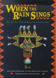 When The Rain Sings Poems By Young Native Americans By National Museum Of The A