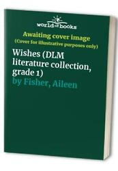 Wishes Dlm Literature Collection Grade 1 By Fisher Aileen Book The Fast Free