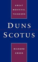 Duns Scotus Great Medieval Thinkers