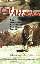 Cat Attacks: True Stories and Hard Lessons from Cougar Country by Miller Dean