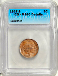 1927-s 5c Icg Ms 60 Details Better Date Uncirculated Buffalo Nickel