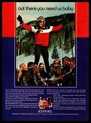 1970 Bonne Bell Official Cosmetic Of U. S. Ski Team quot;You Need Us Babyquot; Print Ad $14.95