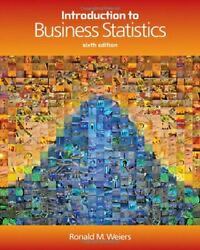 Introduction To Business Statistics By Weiers, Ronald M Book The Fast Free