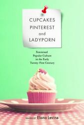 Cupcakes Pinterest and Ladyporn: Feminized Popular Culture ... by Elana Levine