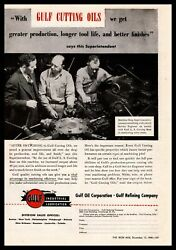 1945 Gulf Oil Corp. Pittsburgh Pa Industrial Lubrication Cutting Oils Print Ad