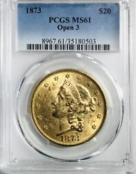 1873 20 Liberty Open 3 Double Eagle - Pcgs Ms61- Nice Early Gold Coin