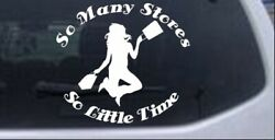 So Many Stores So Little Time Decal Car Or Truck Window Decal Sticker 8x7.1