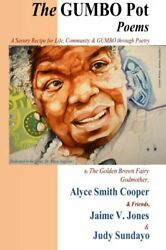 The Gumbo Pot Poems A Savory Recipe For Life Community And... By Jones Jaime V.