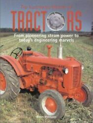 The Illustrated History Of Tractors From Pioneering Steam Power To Todayand039s Eng