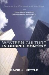Western Culture In Gospel Context Towards The Conversion Of The West- Theol...