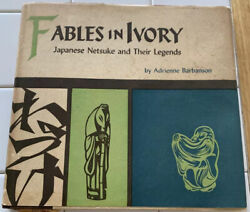 Fables In Ivory Japanese Netsuke And Their Legends Adrienne Barbanson 1961 Hc