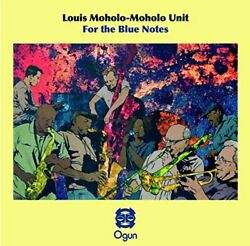 MOHOLO MOHOLOLOUIS FOR THE BLUE NOTES NEW CD AU $51.99