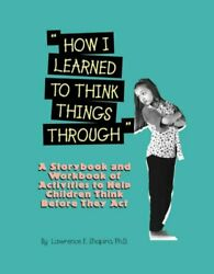 How I Learned To Think Things Through By Field Mary B. Book The Fast Free