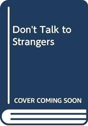 Donand039t Talk To Strangers By Hastings Beverly Book The Fast Free Shipping