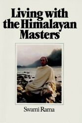 Living With The Himalayan Masters By Rama, Swami Book The Fast Free Shipping