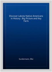 Discover Lakota Native Americans In History Big Picture And Key Facts, Pape...