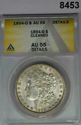 1894 O Morgan Silver Dollar Anacs Certified Au55 Cleaned 8453
