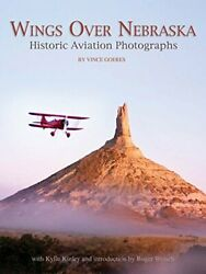 Wings Over Nebraska Historic Aviation Photographs By Roger L. Welsch Book The