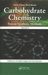 Carbohydrate Chemistry Proven Synthetic Methods Hardcover By Vogel Christ...