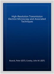 High-resolution Transmission Electron Microscopy And Associated Techniques H...