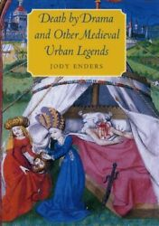 Death By Drama And Other Medieval Urban Legends, Paperback By Enders, Jody, B...