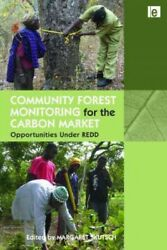 Community Forest Monitoring For The Carbon Market Opportunities Under Redd,...