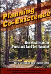 Planning Co-existence Aboriginal Issues In Forest And Land-use Planning, Pa...