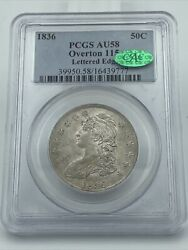 1836 Pcgs And Cac Au58 Capped Bust Half Dollar Overton 115 Lettered Edge Pq+