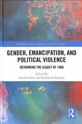 Gender Emancipation And Political Violence Rethinking The Legacy Of 1968...