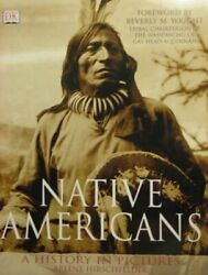Native Americans A History In Pictures By Arlene Hirschfelder Book The Fast