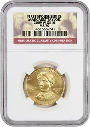 2009-w Margaret Taylor 10 Ngc Ms70 - First Spouse .999 Gold
