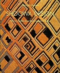 Shoowa Design African Textiles From The Kingdom Of Kuba Meurant, Georges Hard