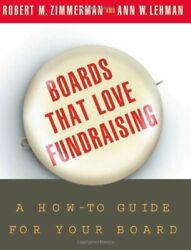Boards That Love Fundraising A How-to Guid... By Zimmerman Robert M. Paperback