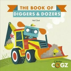 Book Of Diggers And Dozers, Hardcover By Clark, Neil, Like New Used, Free Shipp...