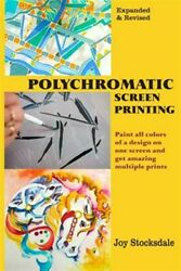 Polychromatic Screen Printing Expanded And Revised, Like New Used, Free Shippi...