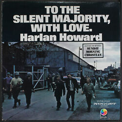 Harlan Howard To The Silent Majority, With Love Nugget 12 Lp 33 Rpm