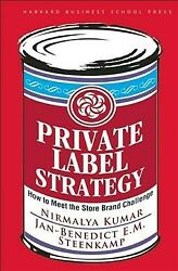 Private Label Strategy How To Meet The Store Brand Challenge Hardcover By ...