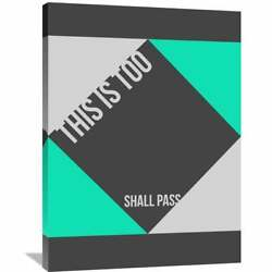 Naxart Studio 'this Is Too Shall Pass' Poster Stretched Small