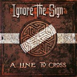 Lp-ignore The Sign-a Line To Cross -lp Vinyl New