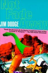 Not Fade Away By Dodge Jim Paperback Book The Fast Free Shipping