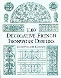 1100 Decorative French Ironwork Designs Do... By Denonvilliers Compan Paperback