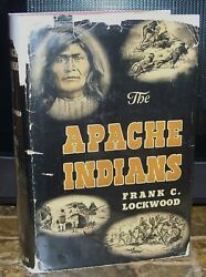 The Apache Indians Frank C. Lockwood Hbdj Stated First Printing C.1939 Geronimo