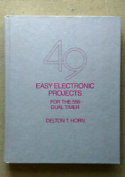 49 Easy Electronic Projects For The 556 Dual Timer Horn, Delton T. Hardcover Us